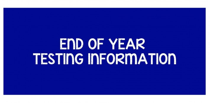 End of Year Testing Information
